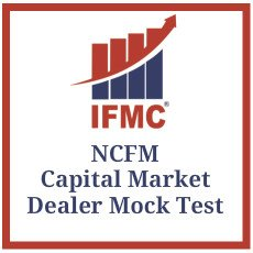 NCFM Capital Market Dealer Mock Test