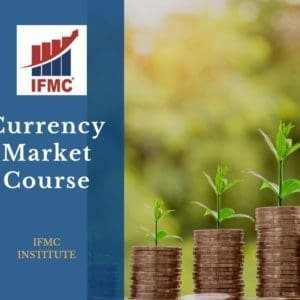 Currency Market Course By IFMC Institute