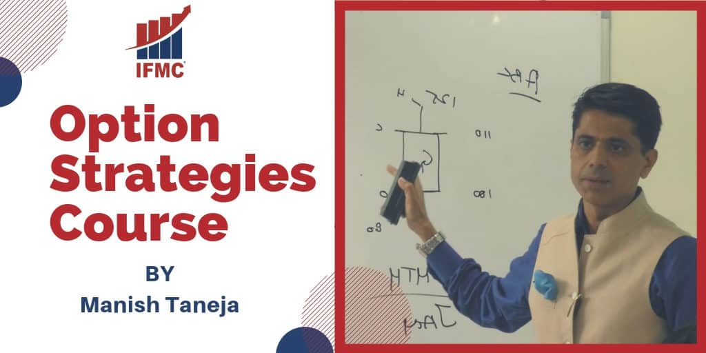 Option Strategies Course By Manish Taneja IFMC Institute New Delhi - Best Institute To Learn Stock Trading