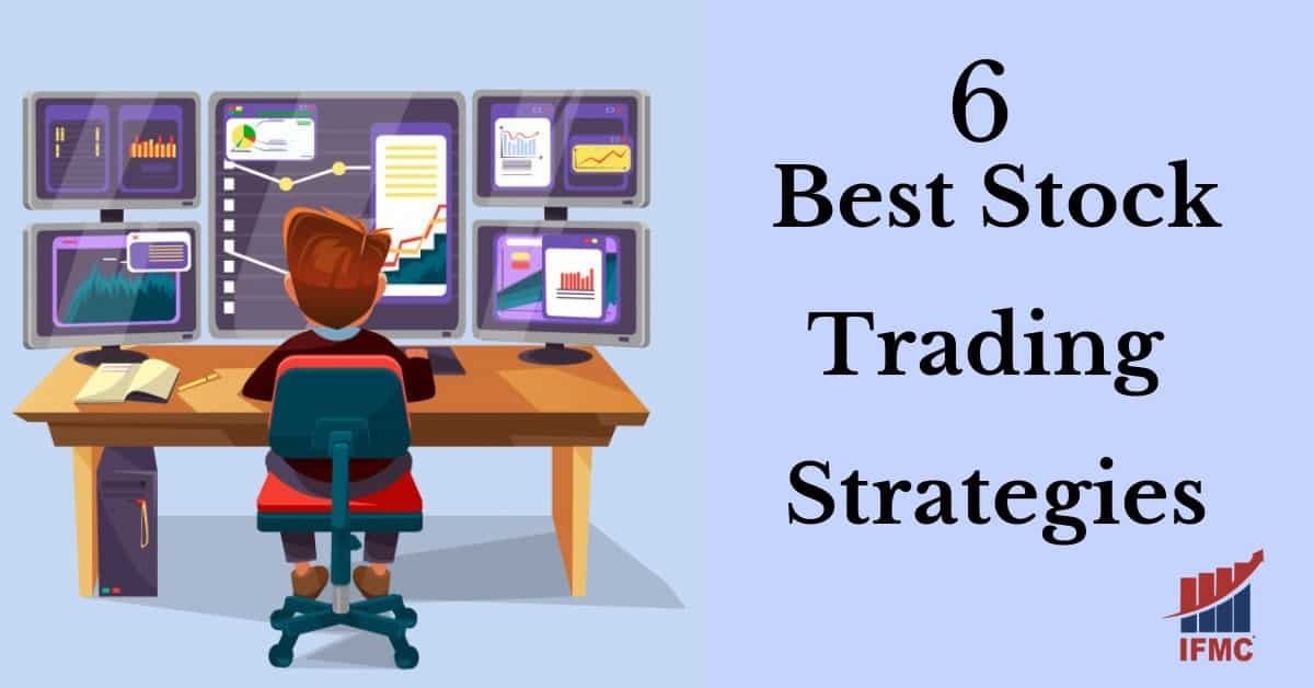 6 Best Stock Trading Strategies