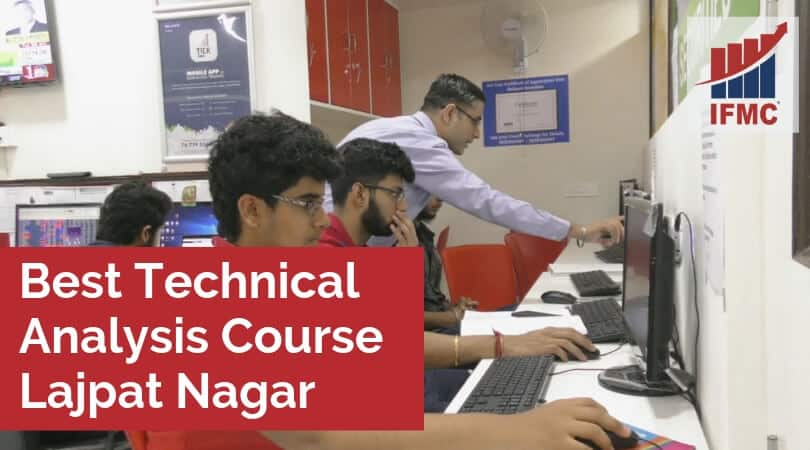 Best Technical Analysis Course Lajpat Nagar