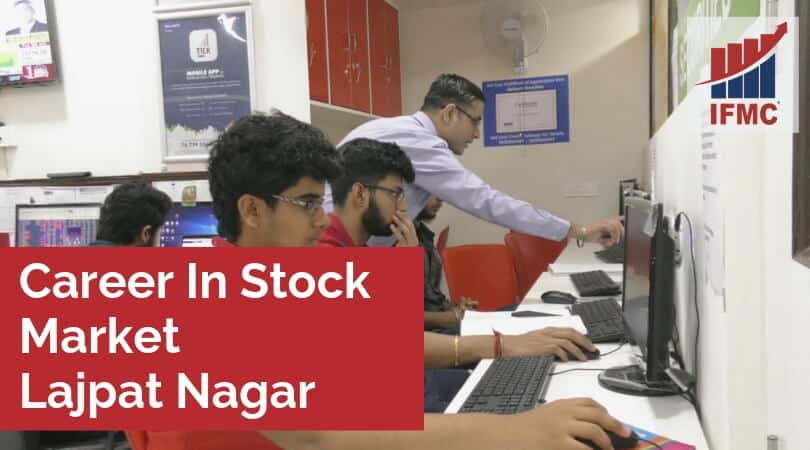 Career In Stock Market Lajpat Nagar