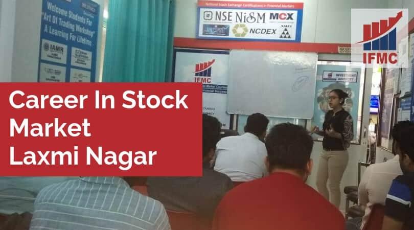 Career In Stock Market Laxmi Nagar