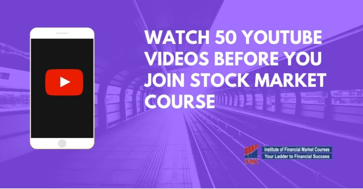 50 YouTube Videos to watch Before You Join Any Stock Market Course in Delhi