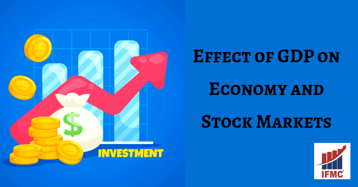 how does gdp effect on economy and stock markets