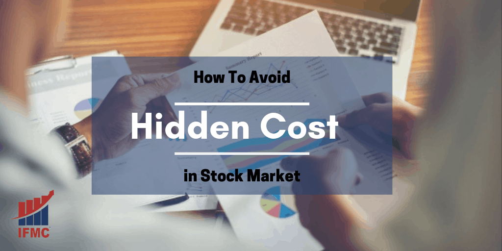 Hidden Cost in Stock Market: How to Identify and Avoid