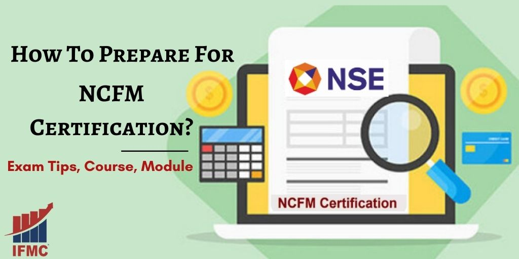 NCFM Certification Preparation 2021: Exam Tips, Course, Module