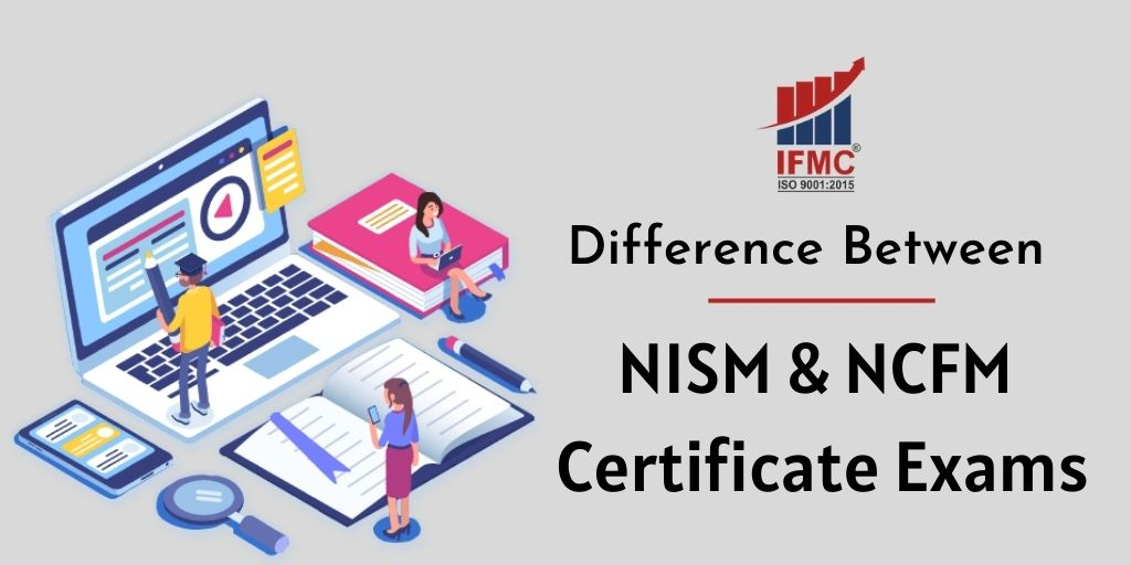 What is the Difference Between the NISM and NCFM certificate Exams?